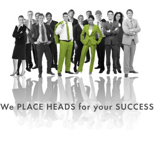 We PLACE HEADS for your SUCCESS